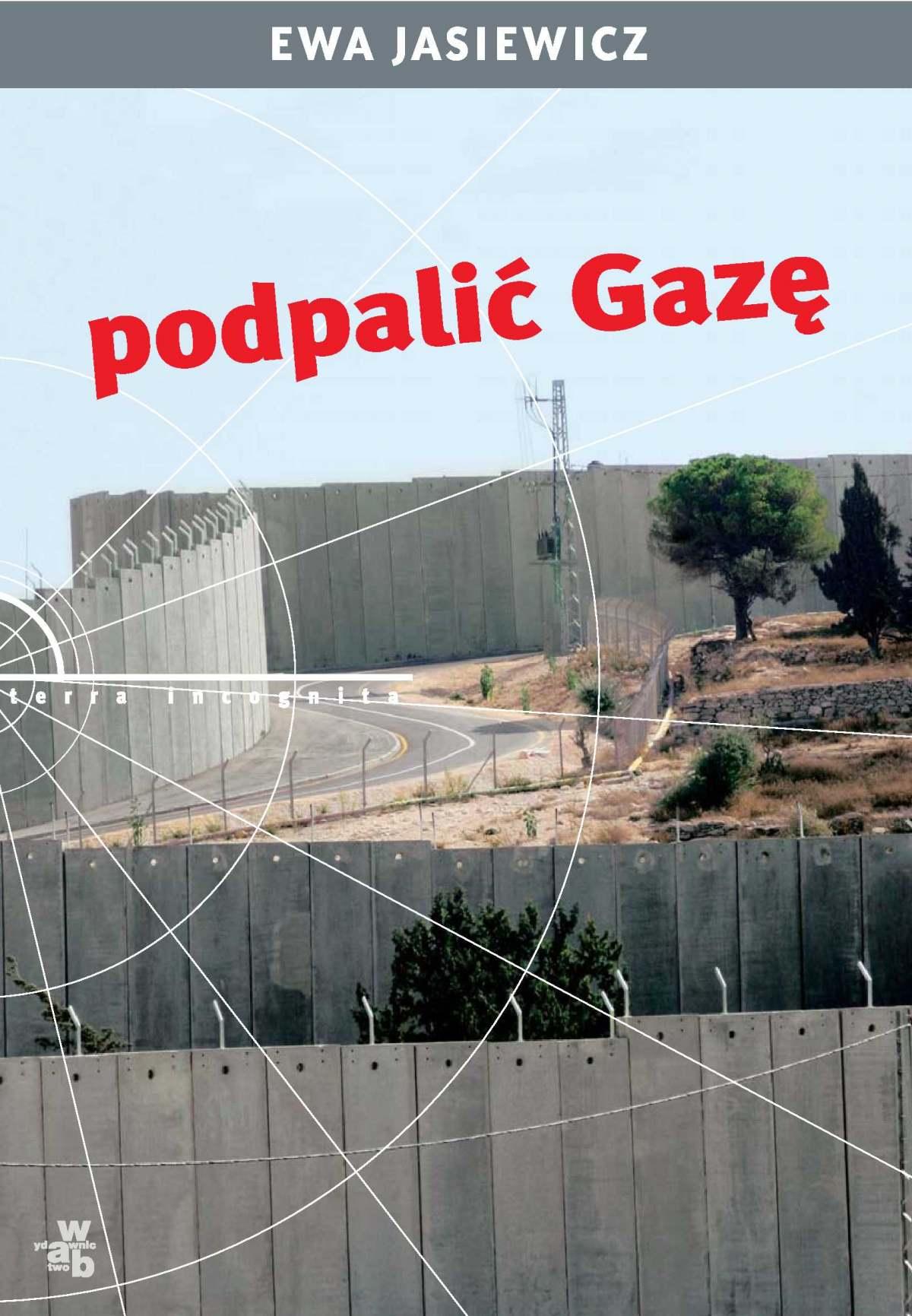 Podpalić Gazę - Ebook (Książka EPUB) do pobrania w formacie EPUB