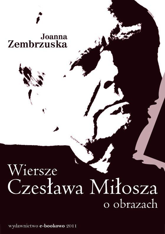 Wiersze Czesława Miłosza o obrazach - Ebook (Książka PDF) do pobrania w formacie PDF