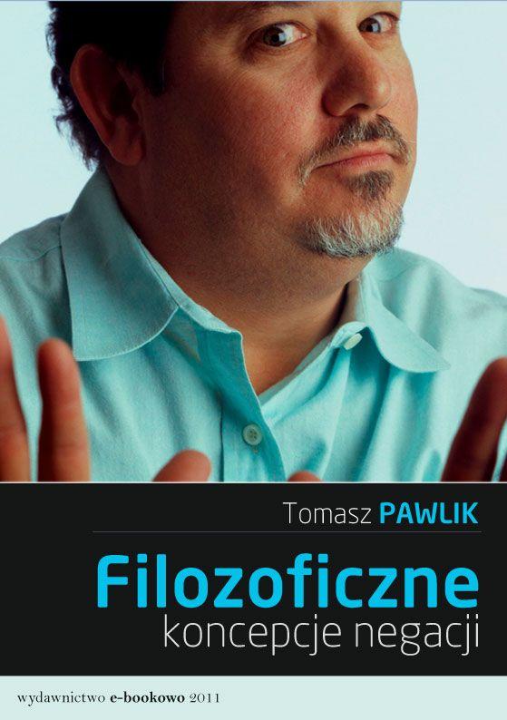 Filozoficzne koncepcje negacji - Ebook (Książka PDF) do pobrania w formacie PDF