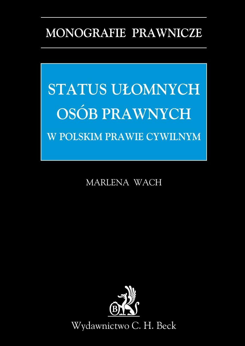 Status ułomnych osób prawnych w polskim prawie cywilnym - Ebook (Książka PDF) do pobrania w formacie PDF