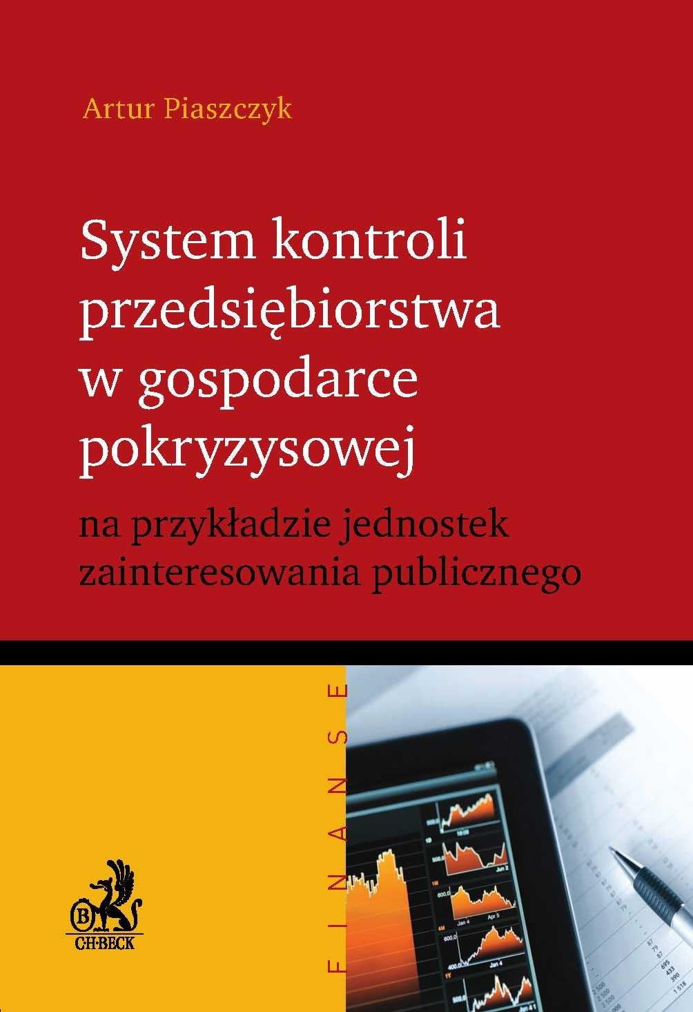 System kontroli przedsiębiorstwa w gospodarce pokryzysowej na przykładzie jednostek zainteresowania publicznego - Ebook (Książka PDF) do pobrania w formacie PDF