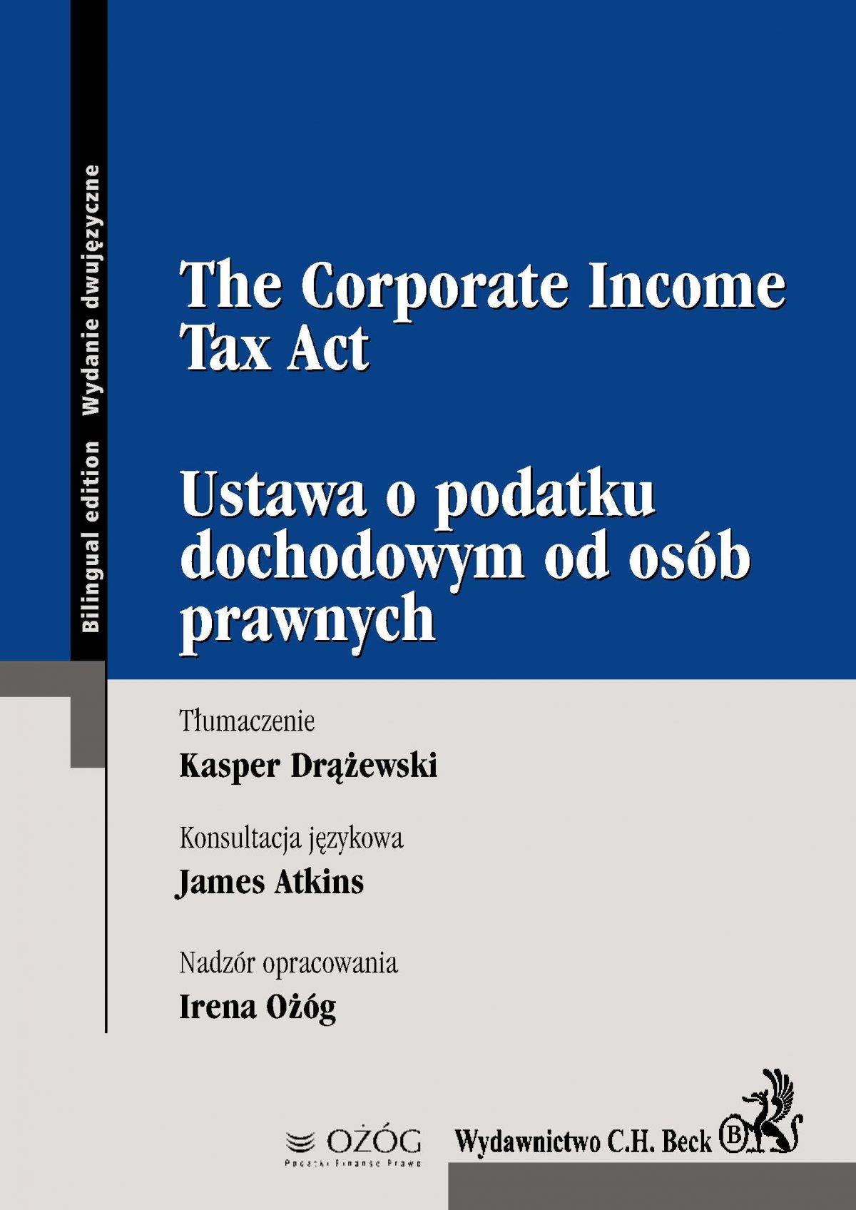 Ustawa o podatku dochodowym od osób prawnych. The Corporate Income Tax Act - Ebook (Książka PDF) do pobrania w formacie PDF
