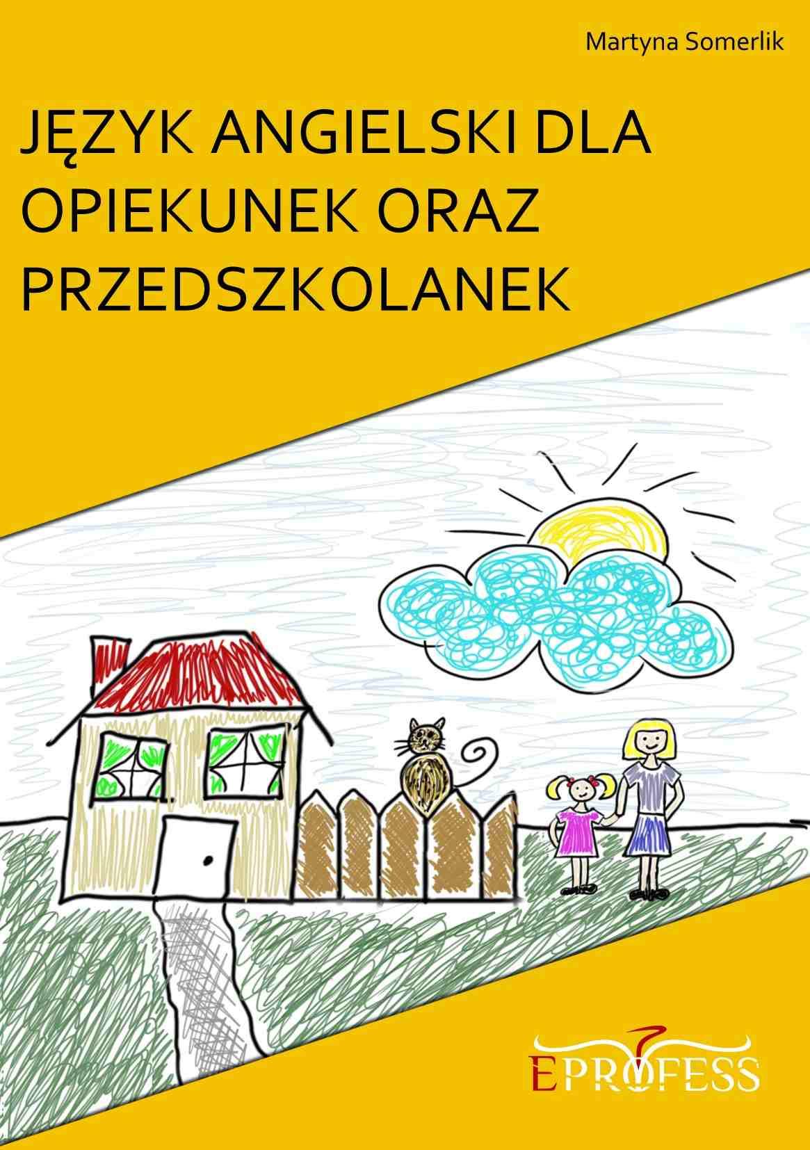 Język Angielski Dla Opiekunek oraz Przedszkolanek - Ebook (Książka PDF) do pobrania w formacie PDF