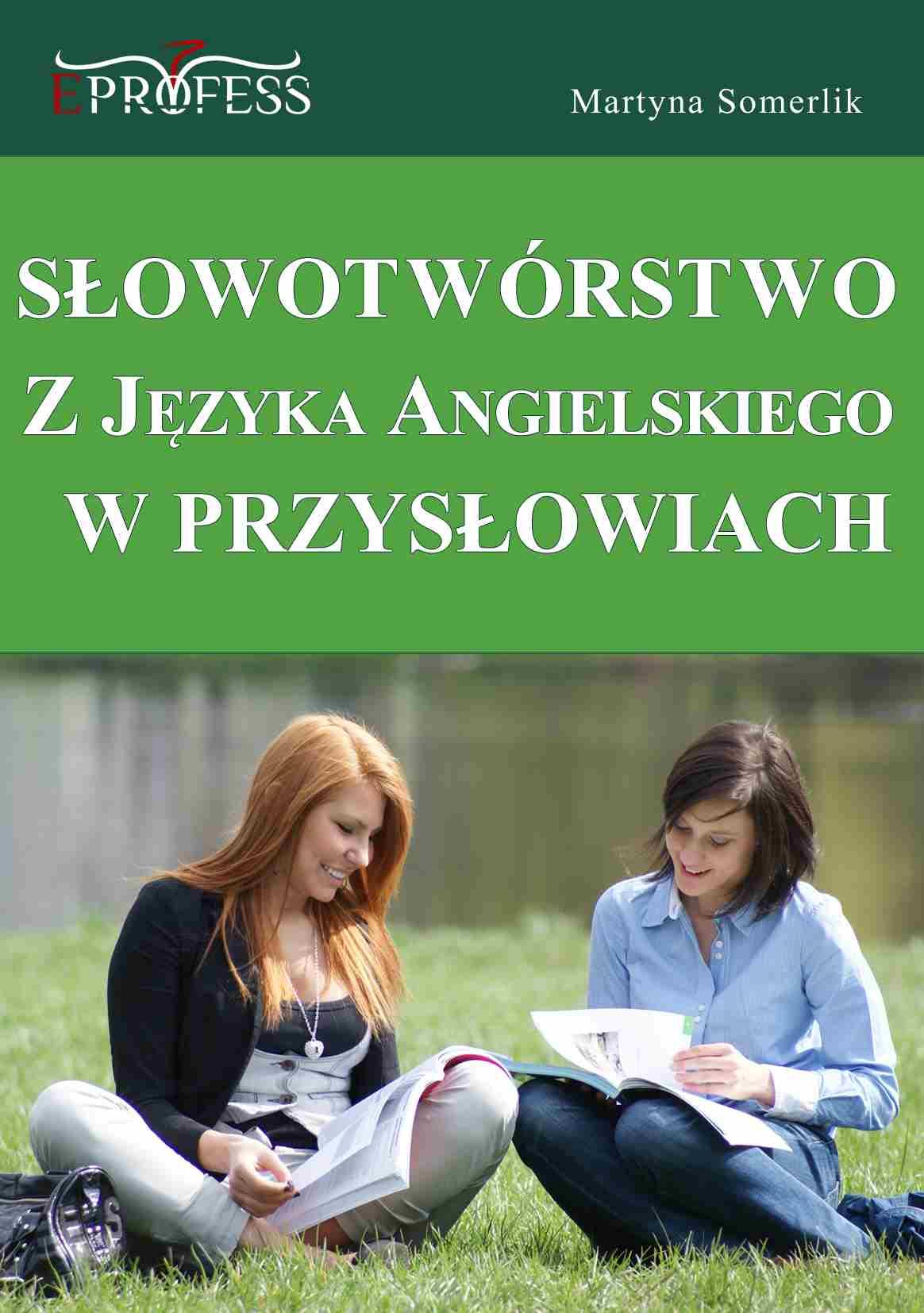 Słowotwórstwo z Języka Angielskiego w Przysłowiach - Ebook (Książka PDF) do pobrania w formacie PDF