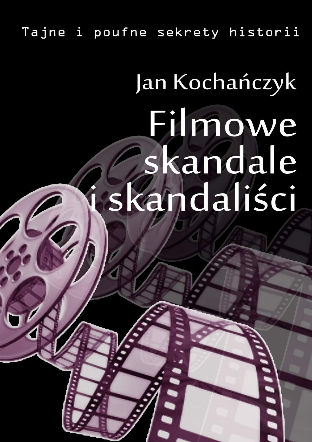 Filmowe skandale i skandaliści - Ebook (Książka PDF) do pobrania w formacie PDF