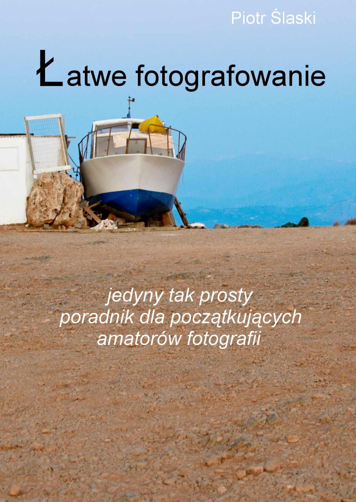 Łatwe fotografowanie - Ebook (Książka PDF) do pobrania w formacie PDF