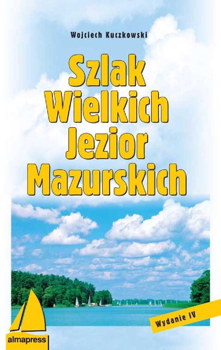 Szlak Wielkich Jezior Mazurskich - Ebook (Książka EPUB) do pobrania w formacie EPUB