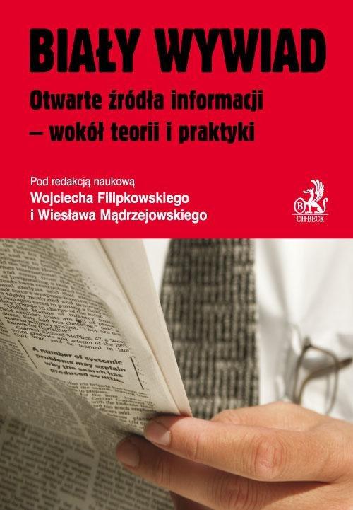 Biały wywiad Otwarte źródła informacji - wokół teorii i praktyki - Ebook (Książka PDF) do pobrania w formacie PDF
