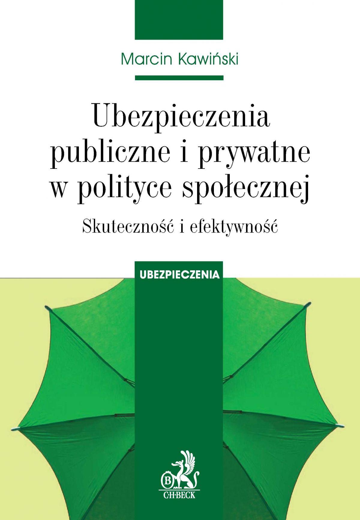 Ubezpieczenia publiczne i prywatne w polityce społecznej. Skuteczność i efektywność - Ebook (Książka PDF) do pobrania w formacie PDF