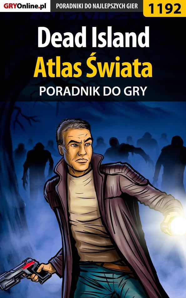 Dead Island - Atlas Świata - poradnik do gry - Ebook (Książka PDF) do pobrania w formacie PDF