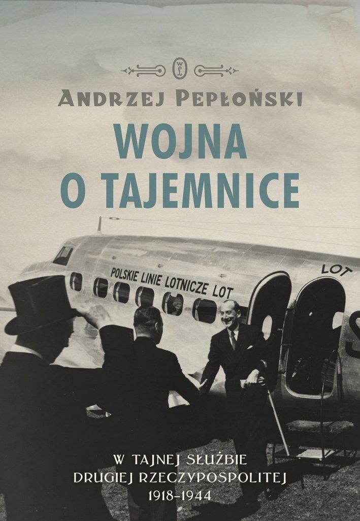 Wojna o tajemnice. W tajnej służbie Drugiej Rzeczypospolitej 1918-1944 - Ebook (Książka EPUB) do pobrania w formacie EPUB