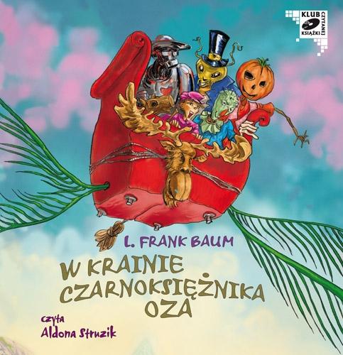 W krainie Czarnoksiężnika Oza - Audiobook (Książka audio MP3) do pobrania w całości w archiwum ZIP