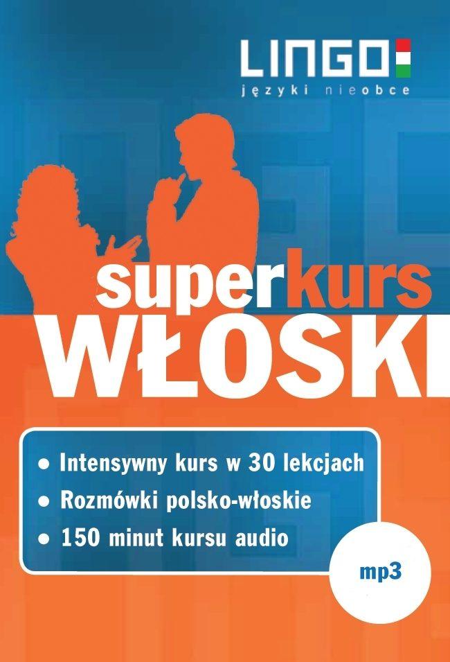 Włoski. Superkurs (audiokurs + rozmówki audio) - Audiobook (Książka audio MP3) do pobrania w całości w archiwum ZIP