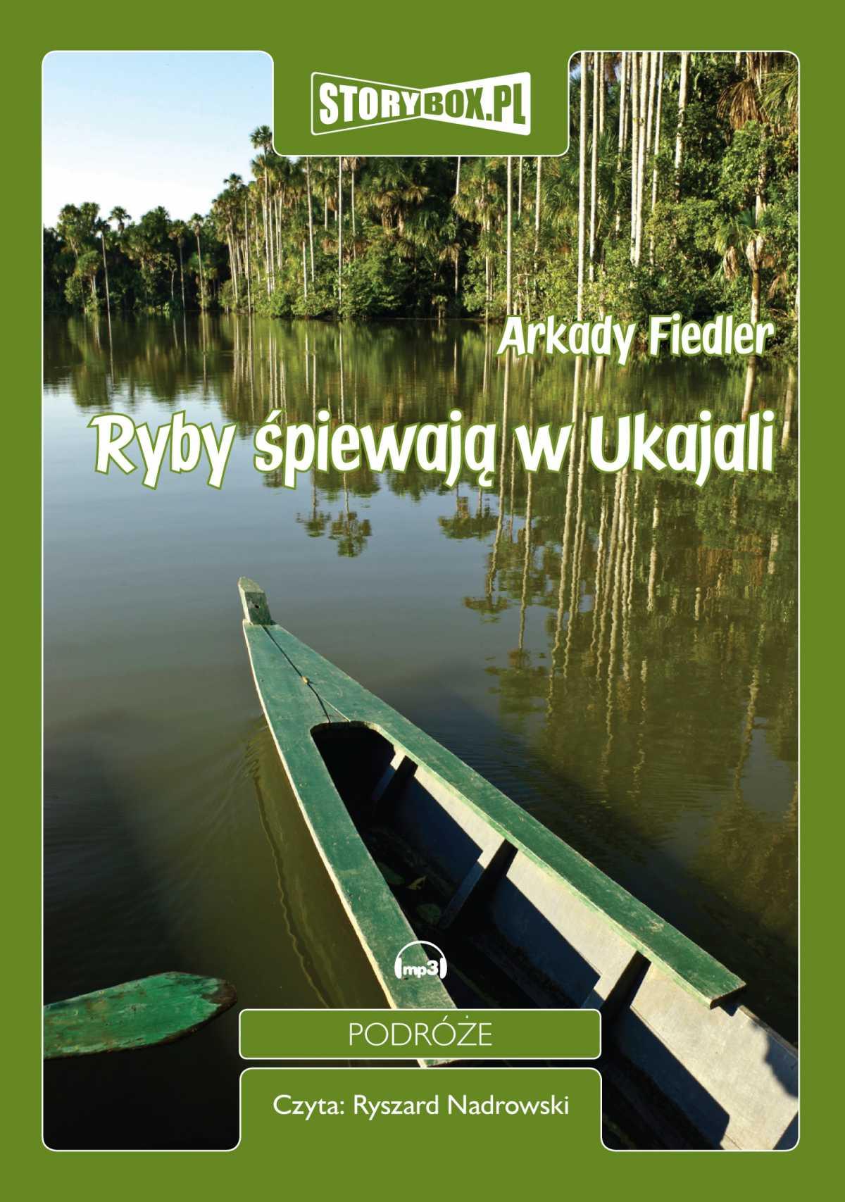Ryby śpiewają w Ukajali - Audiobook (Książka audio MP3) do pobrania w całości w archiwum ZIP