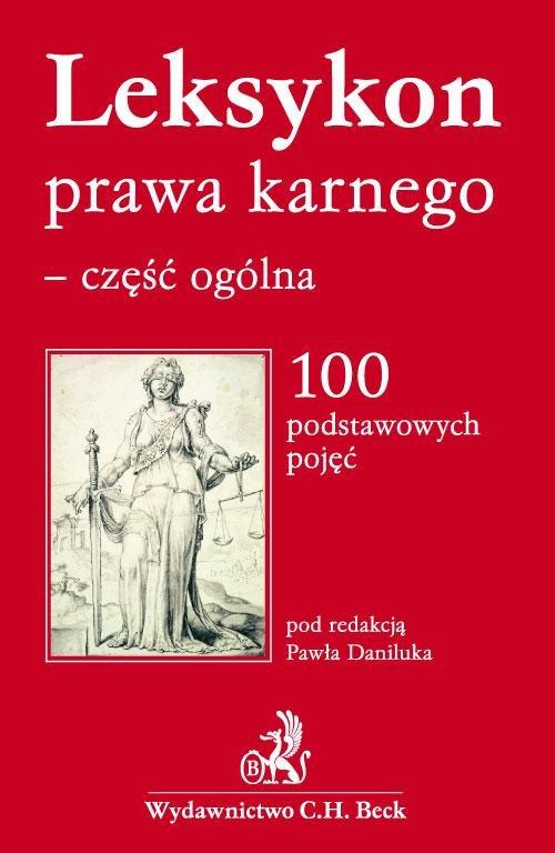 Leksykon prawa karnego - część ogólna 100 podstawowych pojęć - Ebook (Książka PDF) do pobrania w formacie PDF