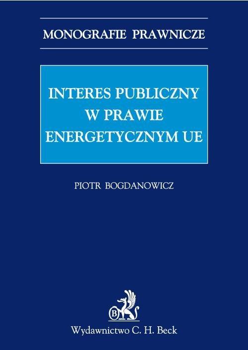 Interes publiczny w prawie energetycznym UE - Ebook (Książka PDF) do pobrania w formacie PDF