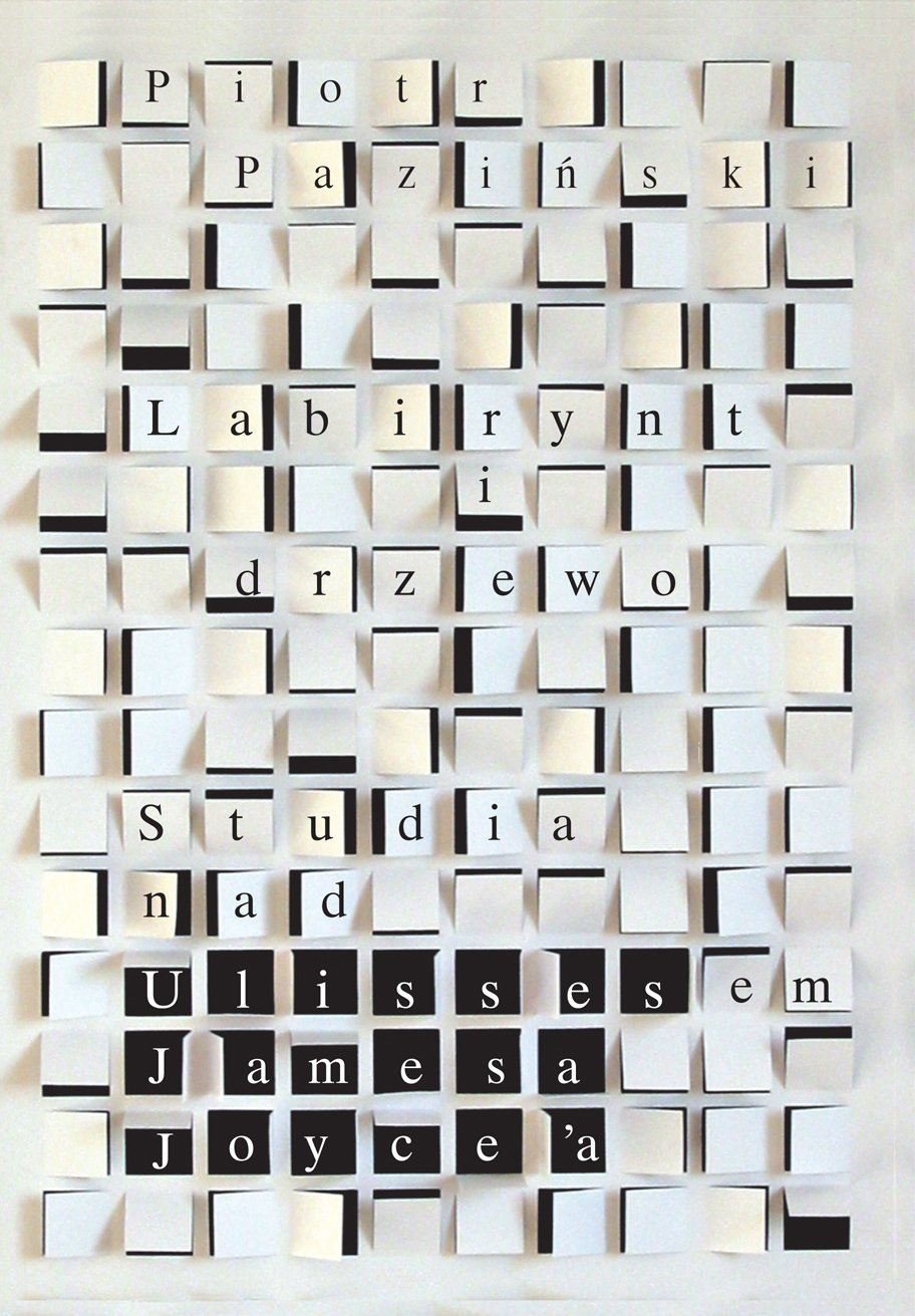 Labirynt i drzewo. Studia nad Ulissesem Jamesa Joyce'a - Ebook (Książka EPUB) do pobrania w formacie EPUB