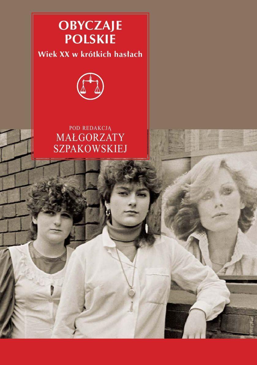 Obyczaje polskie. Wiek XX w krótkich hasłach - Ebook (Książka na Kindle) do pobrania w formacie MOBI