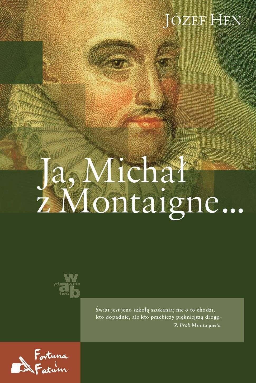 Ja, Michał z Montaigne… - Ebook (Książka na Kindle) do pobrania w formacie MOBI