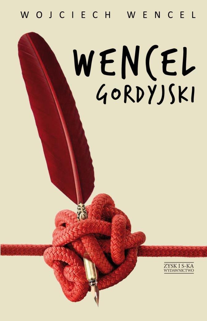 Wencel gordyjski. Wybór felietonów - Ebook (Książka na Kindle) do pobrania w formacie MOBI
