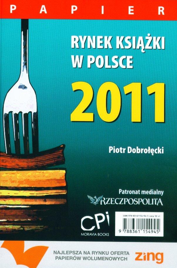 Rynek książki w Polsce 2011. Papier - Ebook (Książka PDF) do pobrania w formacie PDF