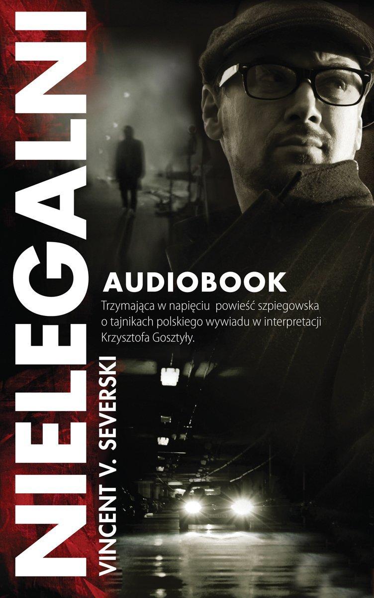 Nielegalni - Audiobook (Książka audio MP3) do pobrania w całości w archiwum ZIP