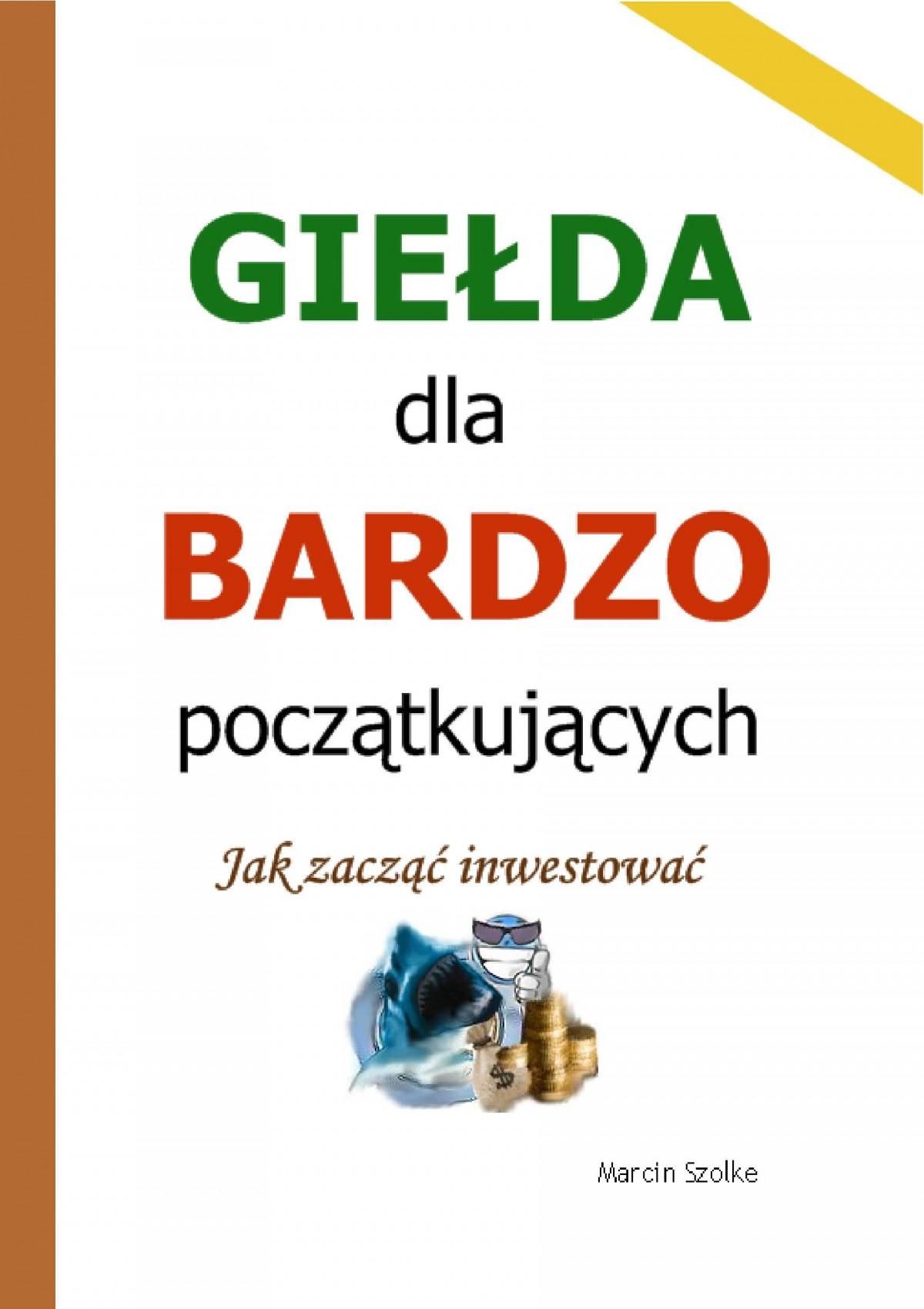 Giełda dla bardzo początkujących. Jak zacząć inwestować - Ebook (Książka PDF) do pobrania w formacie PDF