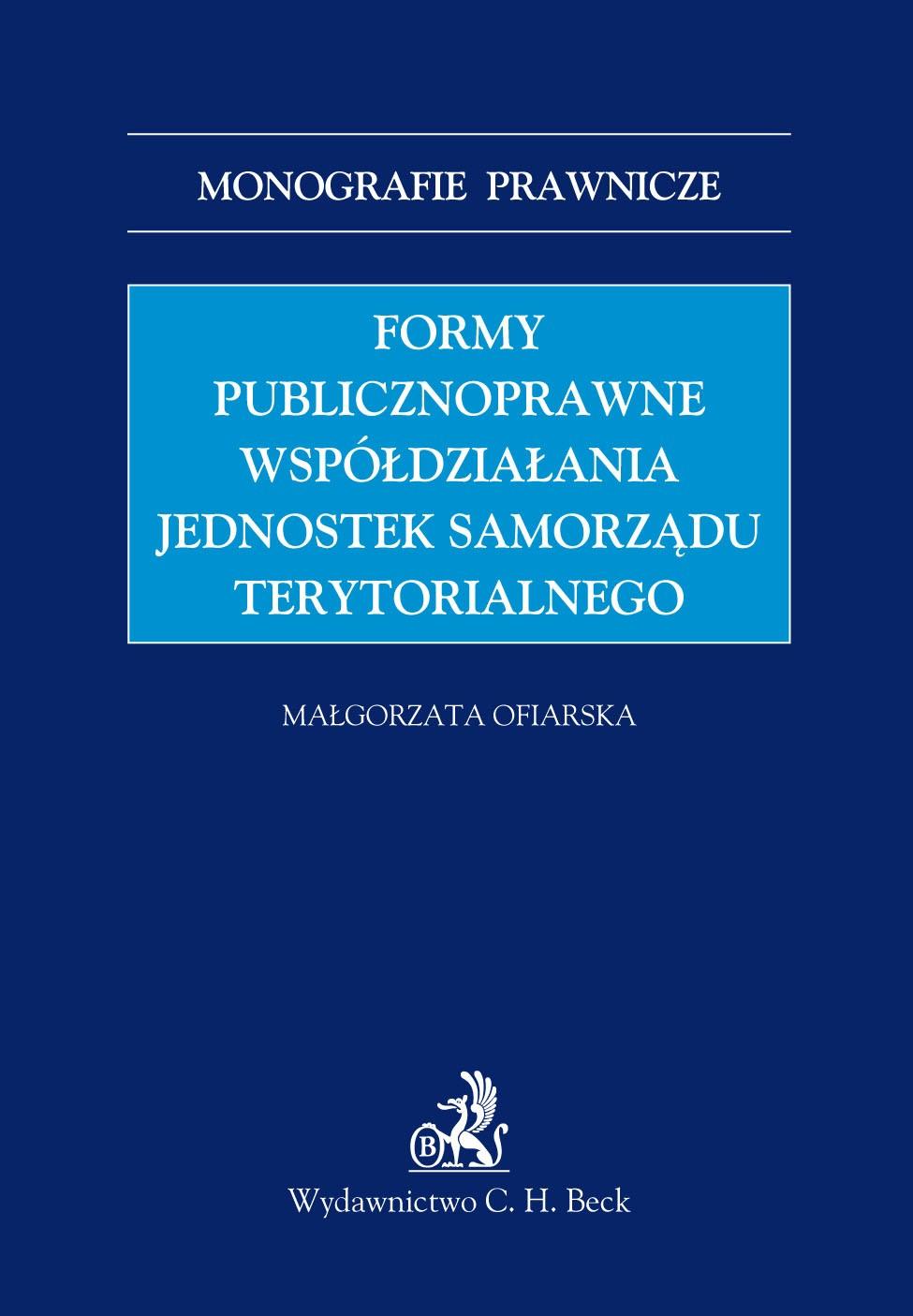 Formy publicznoprawne współdziałania jednostek samorządu terytorialnego - Ebook (Książka PDF) do pobrania w formacie PDF