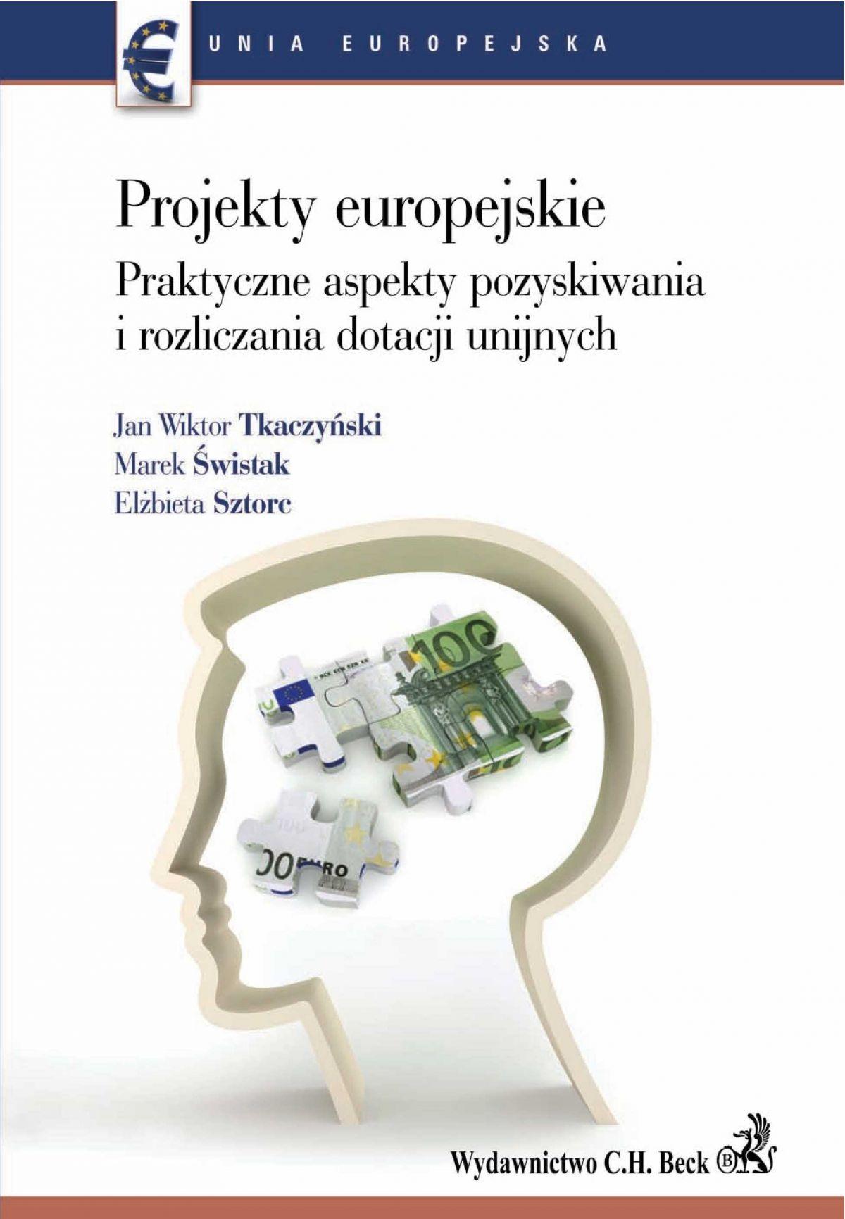 Projekty europejskie. Praktyczne aspekty pozyskiwania i rozliczania dotacji unijnych - Ebook (Książka PDF) do pobrania w formacie PDF