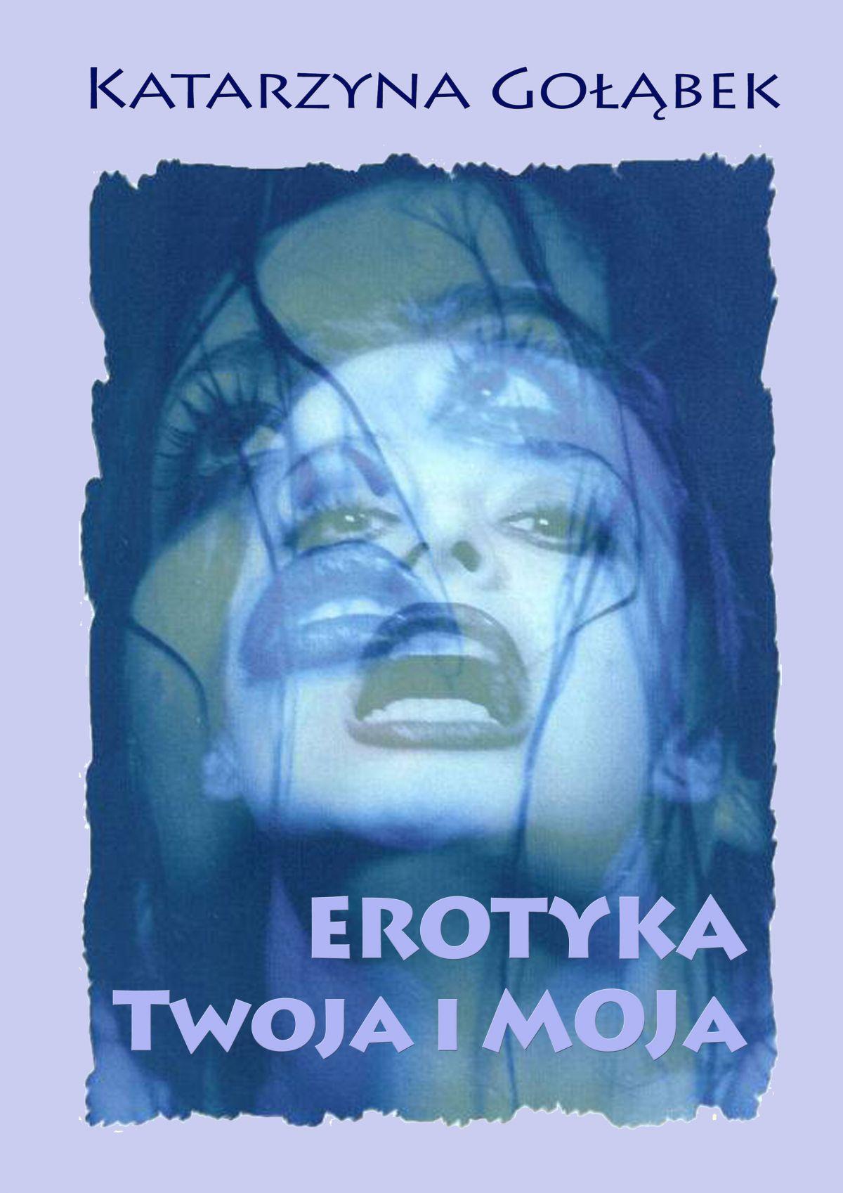 Erotyka Twoja i Moja - Ebook (Książka PDF) do pobrania w formacie PDF