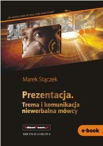 Prezentacja. Trema i komunikacja niewerbalna mówcy - Ebook (Książka PDF) do pobrania w formacie PDF