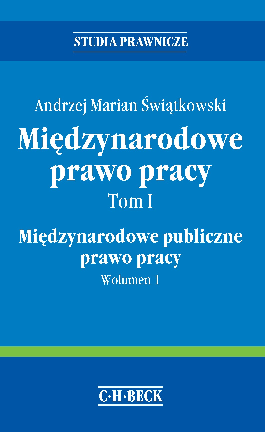 Międzynarodowe prawo pracy. Tom I Międzynarodowe publiczne prawo pracy. Wolumen 1 - Ebook (Książka PDF) do pobrania w formacie PDF