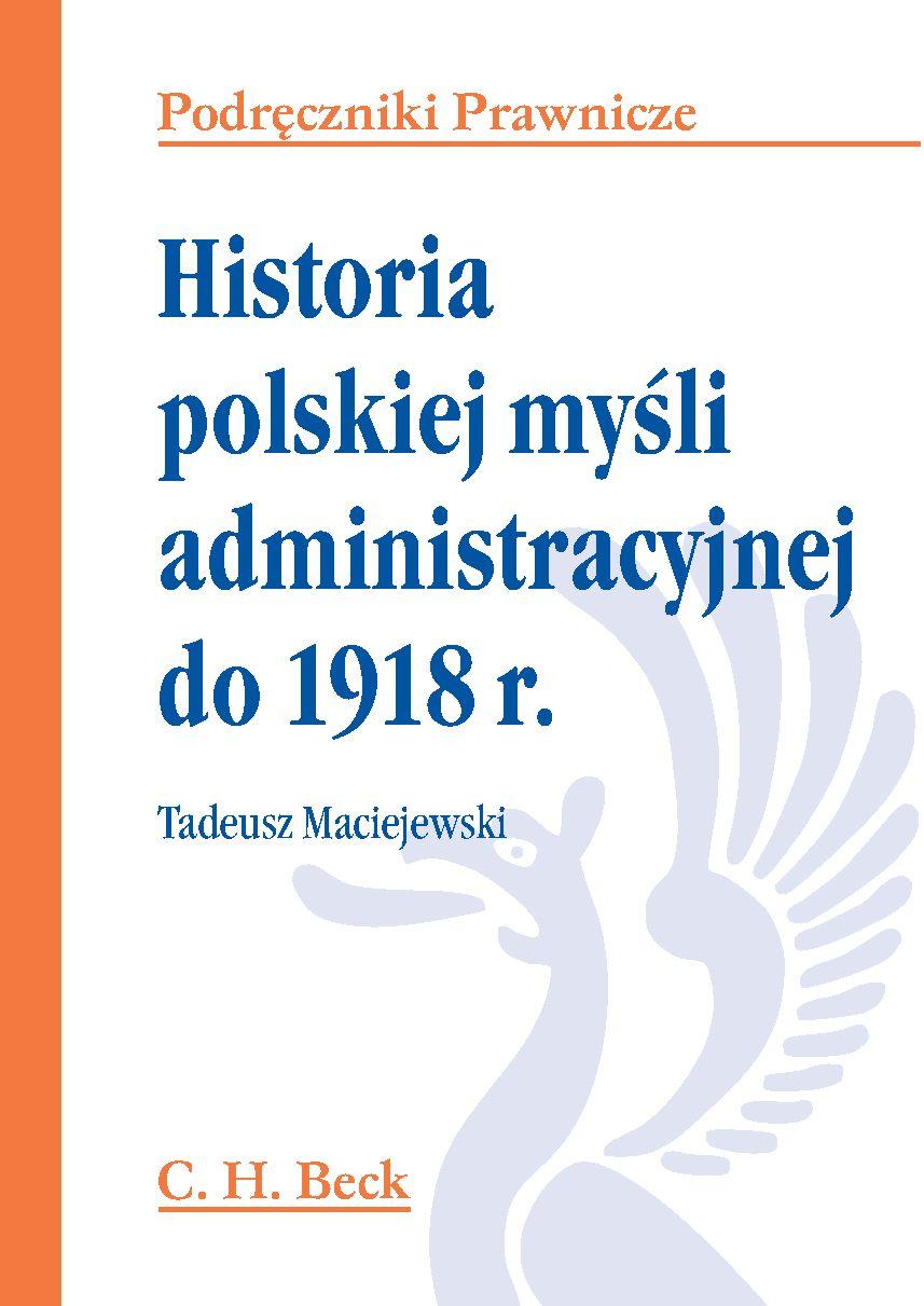 Historia polskiej myśli administracyjnej do 1918 r. - Ebook (Książka PDF) do pobrania w formacie PDF