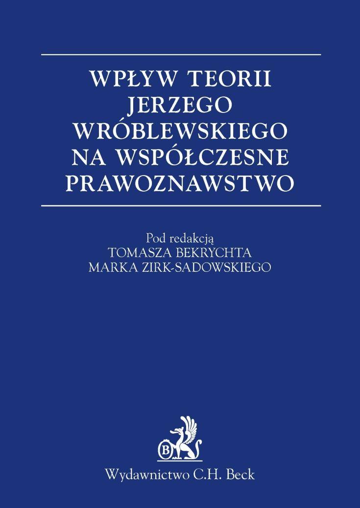 Wpływ teorii Jerzego Wróblewskiego na współczesne prawoznawstwo - Ebook (Książka PDF) do pobrania w formacie PDF