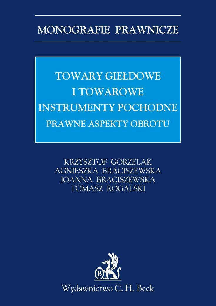 Towary giełdowe i towarowe instrumenty pochodne Prawne aspekty obrotu - Ebook (Książka PDF) do pobrania w formacie PDF