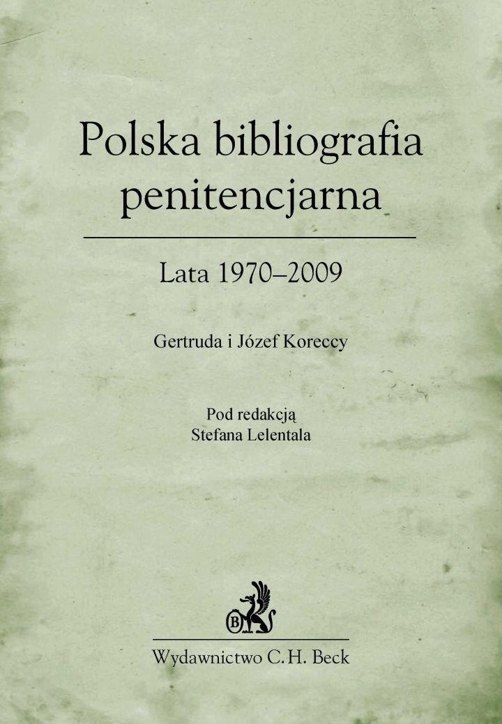 Polska bibliografia penitencjarna Lata 1970–2009 - Ebook (Książka PDF) do pobrania w formacie PDF