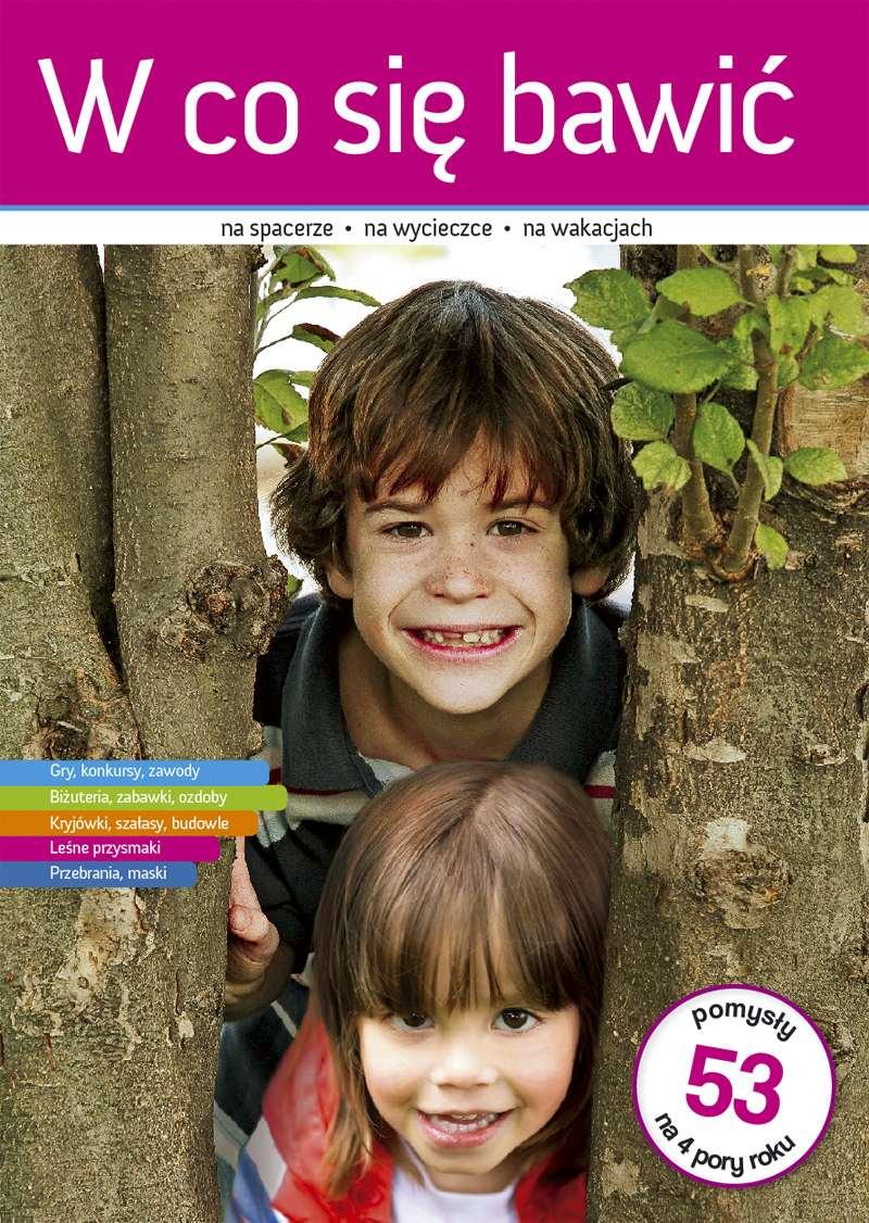 W co się bawić - Ebook (Książka PDF) do pobrania w formacie PDF