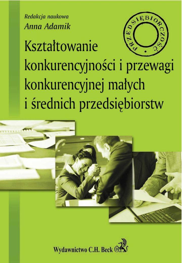 Kształtowanie konkurencyjności i przewagi konkurencyjnej małych i średnich przedsiębiorstw - Ebook (Książka PDF) do pobrania w formacie PDF