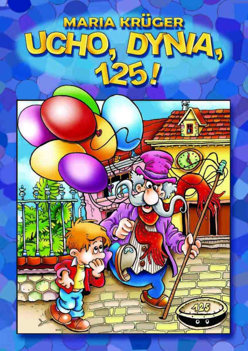 Ucho, dynia, sto dwadzieścia pięć! - Ebook (Książka PDF) do pobrania w formacie PDF