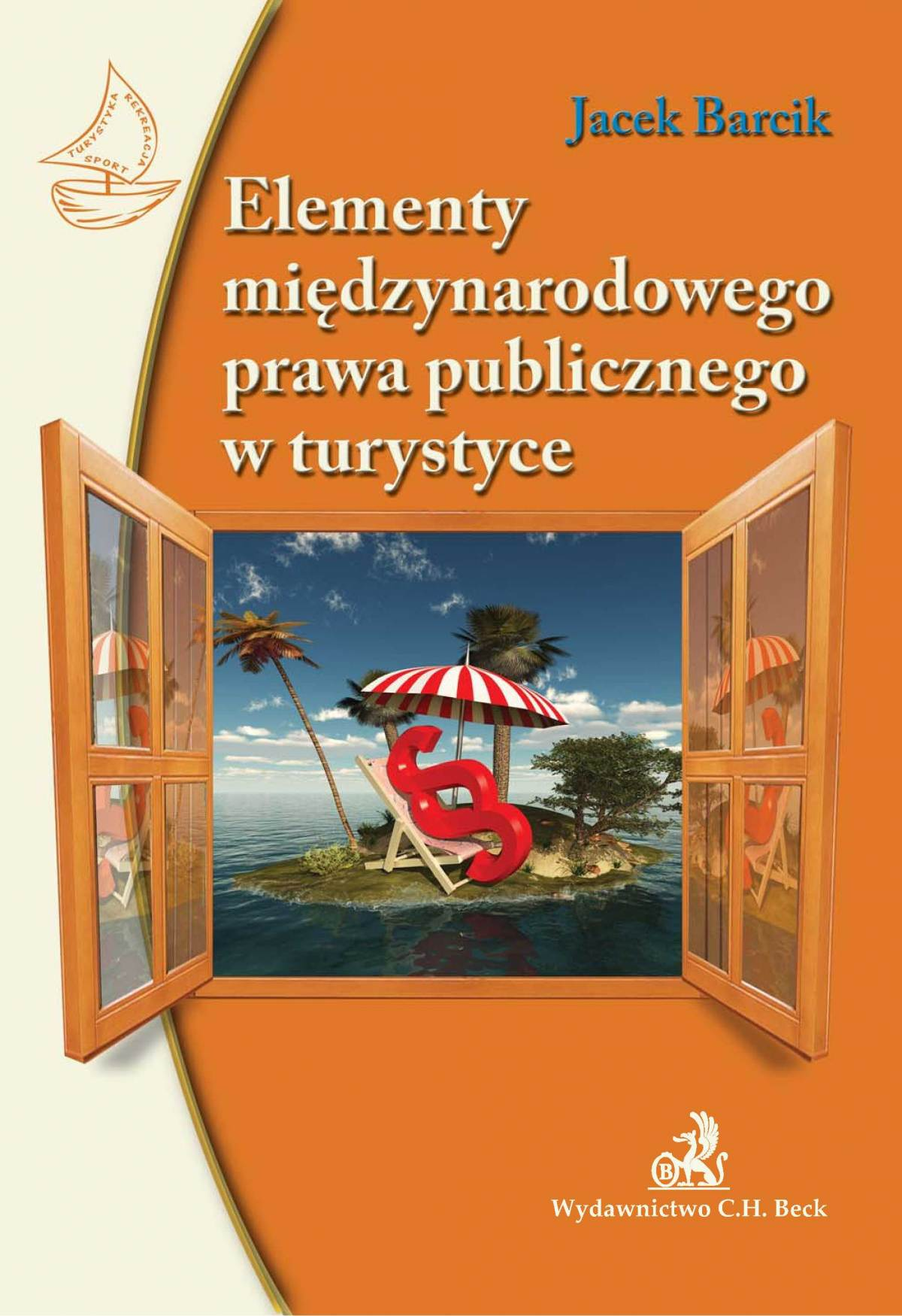 Elementy międzynarodowego prawa publicznego w turystyce - Ebook (Książka PDF) do pobrania w formacie PDF