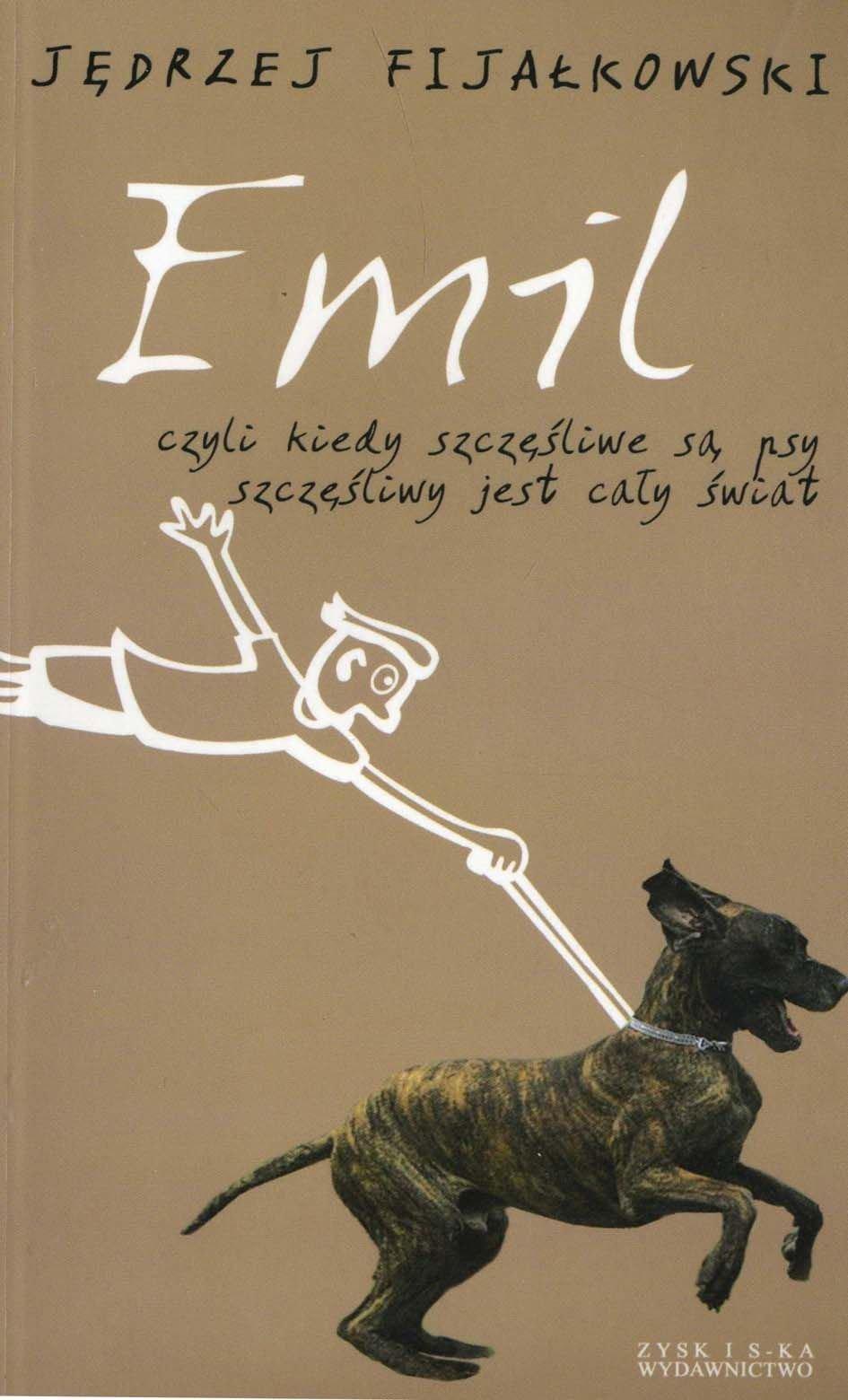 Emil, czyli kiedy szczęśliwe są psy, szczęśliwy jest cały świat - Ebook (Książka na Kindle) do pobrania w formacie MOBI