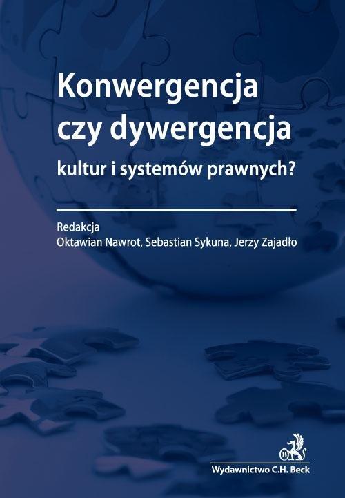 Konwergencja czy dywergencja kultur i systemów prawnych? - Ebook (Książka PDF) do pobrania w formacie PDF