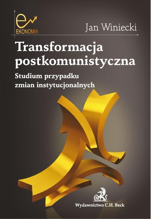 Transformacja postkomunistyczna Studium przypadku zmian instytucjonalnych - Ebook (Książka PDF) do pobrania w formacie PDF