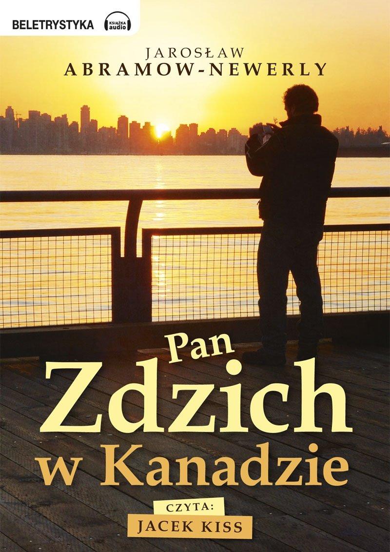 Pan Zdzich w Kanadzie - Audiobook (Książka audio MP3) do pobrania w całości w archiwum ZIP