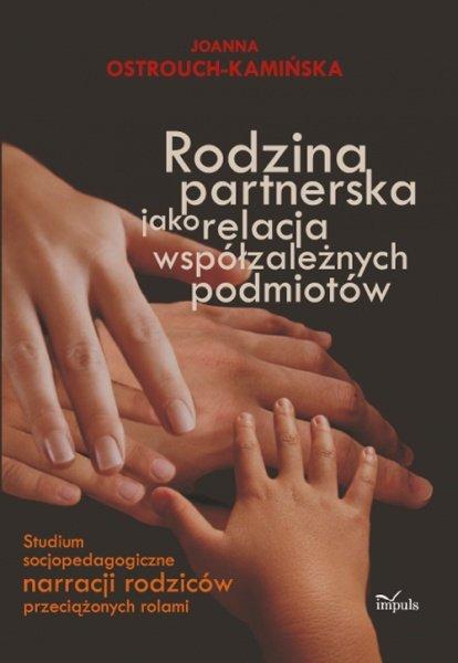 Rodzina partnerska jako relacja współzależnych podmiotów - Ebook (Książka PDF) do pobrania w formacie PDF