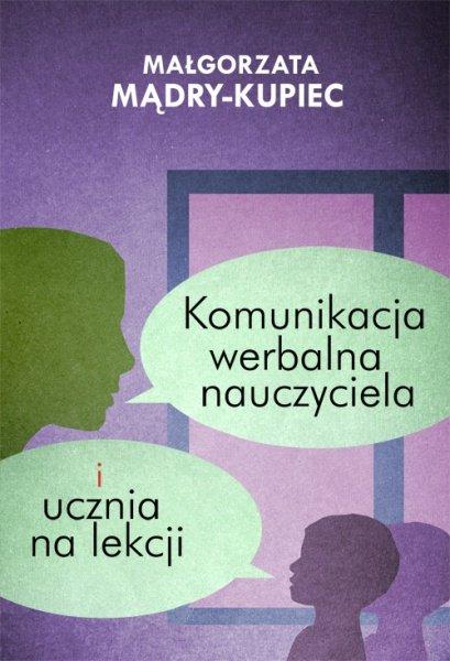 Komunikacja werbalna nauczyciela i ucznia na lekcji - Ebook (Książka PDF) do pobrania w formacie PDF