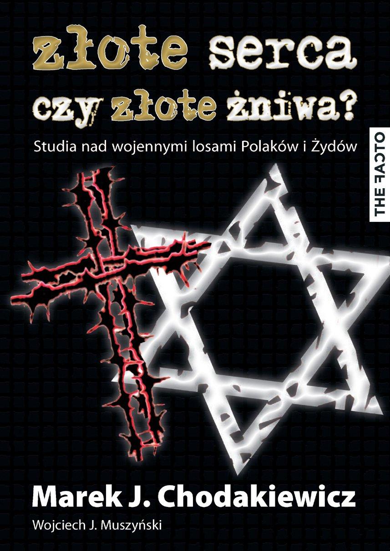Złote serca czy złote żniwa? Studia nad wojennymi losami Polaków i Żydów - Ebook (Książka EPUB) do pobrania w formacie EPUB