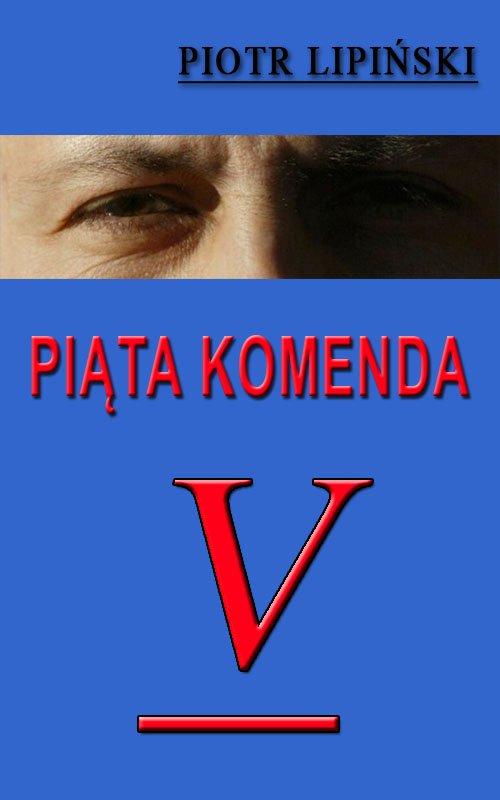 Piąta Komenda - Ebook (Książka na Kindle) do pobrania w formacie MOBI