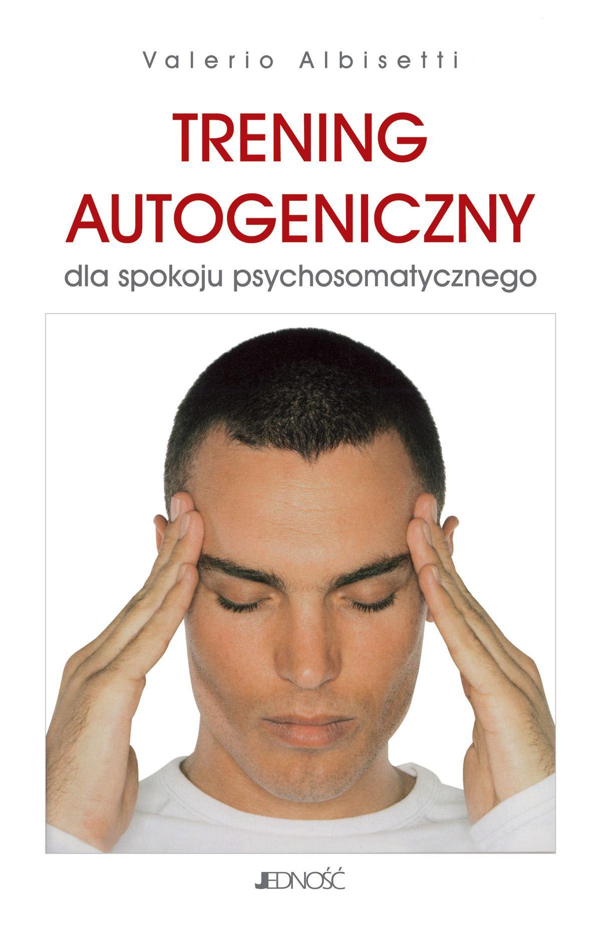 TRENING AUTOGENICZNY dla spokoju psychosomatycznego - Ebook (Książka EPUB) do pobrania w formacie EPUB