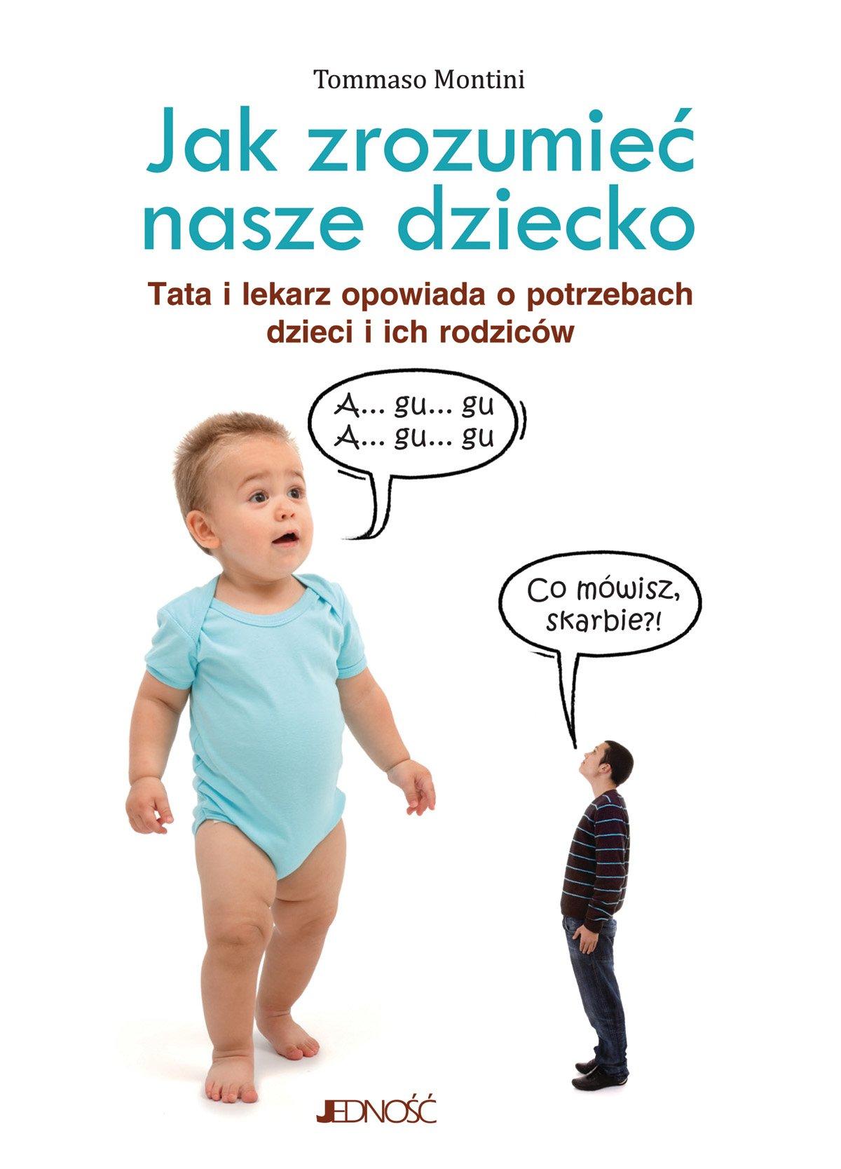 Jak zrozumieć nasze dziecko. Tata lekarz opowiada o potrzebach dzieci i ich rodziców. - Ebook (Książka EPUB) do pobrania w formacie EPUB